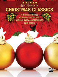 5 Finger Christmas Classics 15 Timeless Songs Arranged For Piano With Optional Duet Accompaniments