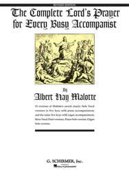 The Complete Lord's Prayer For Every Busy Accompanist, Revised Edition With 3 Added Duet Arrangements, Voice, Piano And Organ