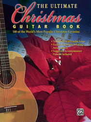 The Ultimate Christmas Guitar Book 100 of the World's Most Popular Christmas Favorites