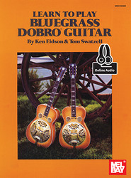 Learn to Play Bluegrass Dobro Guitar (Book + Online Audio)