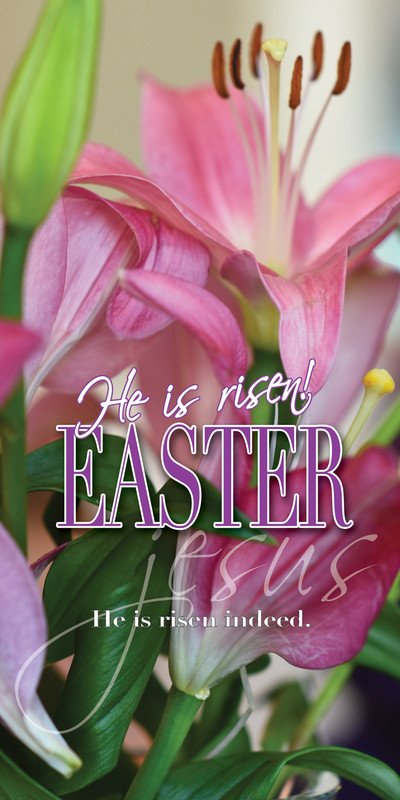 Church Banner featuring Pink Lilies with He Is Risen Easter Theme