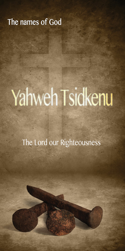 Church Banner featuring Cross and Nails with Lord Our Righteousness Theme