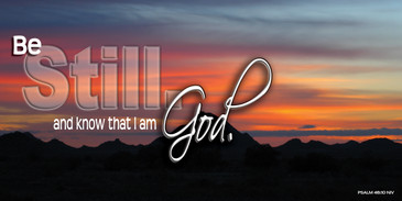 Church Banner featuring Sonoran Desert Sunset with Be Still and Know Theme