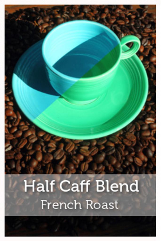 Half Caff Blend French Roast Coffee