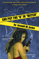 "Joe Jusko She Put the ""B"" in ""Witch"" Faux Paperback Art Signed Print"
