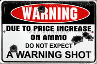 Warning Due to the Price Increase in Ammo