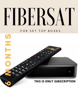 FIBERSAT For SET TOP BOXES (6 Months Subscription)