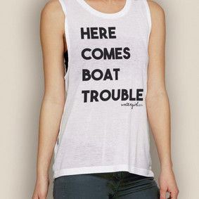 Boating Tank Top- WaterGirl Boat Trouble Muscle Tank