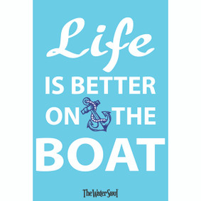 Life is Better on the Boat Metal Sign