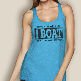I Boat and I Know Things, That's What I do -   Lightweight Racerback (More Color Choices)