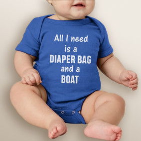 All I Need is A Diaper Bag and A Boat  - Baby Boy Bodysuit