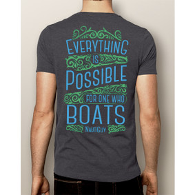 Men's Boating T-Shirt - Everything Is Possible For One Who Boats (More Color Choices)