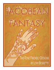 Jacobean Fantasy: Two-Tone Friendly Designs -  by Lori Bessette