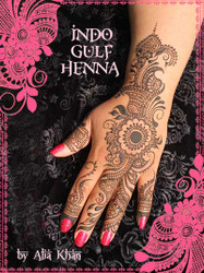 Indo Gulf Henna - design book by Alia Khan