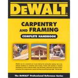 Carpentry And Framing - Complete Handbook