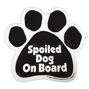 Spoiled Dog On Board Paw Magnet