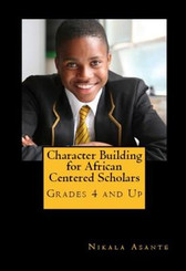 Learn character building principles from Ma'at, Iwa Pele, Nguzo Saba, the Adinkra Symbols , and more! The many sacrifices that we make to educate our children are for one reason and one reason only: to shape them into successful, critically thinking, and independent adults with good characters. Learn traditional African principles for character building and how to apply them in this fun and interactive textbook/workbook for Grades 4 and Up. ISBN: 978-15150695-4-6 Size: 5.5' x 8.5'  120 pages