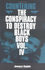 Countering the Conspiracy to Destroy Black Boys, Vol. 4