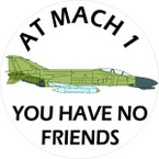 STICKER MILITARY F-4 PHANTOM NO FRIENDS AT MACH 1 B