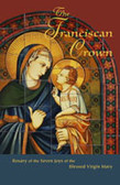 The Franciscan Crown: Rosary of the Seven Joys edited by Fr. Alonso de Blas, OFM