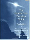 The Health Care Decision Guide for Catholics