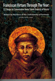 Franciscan Virtues Through the Year: 52 Steps to Conversion from Saint Francis of Assisi