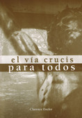 El Via Crucis Para Todos -- Everyone's Way of the Cross, Spanish Edition