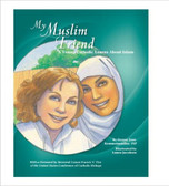 My Muslim Friend: A Young Catholic Learns about Islam Children's Picture Book