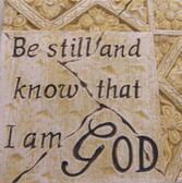Be Still and Know That I am GOD Wall Plaque