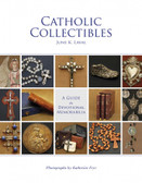 Catholic Collectibles: A Guide to Devotional Memorabilia