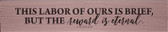 """This Labor of Ours"" St. Clare of Assisi Quote Plaque"