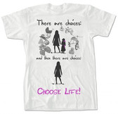"""There are Choices"" T-Shirt"