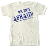 Be Not Afraid Blue T-Shirt