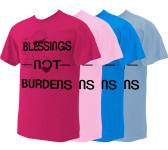 Blessings Not Burdens T-Shirt