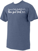 """If You Can't"" St. Teresa of Calcutta Heather Light Blue T-Shirt"