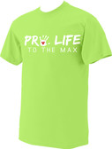 Neon Pro-Life to the Max with Handprint T-Shirt