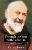 Through the Year With Padre Pio: Daily Readings
