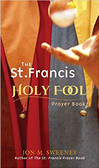 The St. Francis Holy Fool Prayer Book Paperback