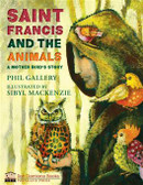 St. Francis and the Animals A Mother Bird's Story