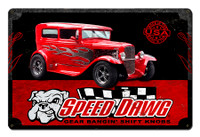 Speed Dawg Shift Knobs Street Rod Metal Sign