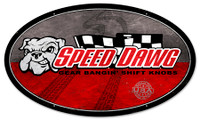 Speed Dawg Shift Knobs Oval Metal Sign