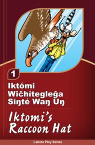 Iktómi Wičhítegleǧa Siŋté Waŋ Úŋ (Iktomi's Racoon Hat)  - Iktómi Play Series