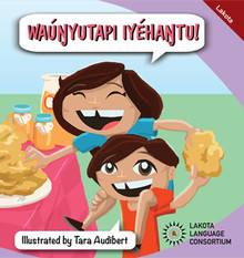 Today's a good day for a cookout!  But Nathan and Lora just can't wait to eat. What tasty treats are their family cooking up?  Waúŋyutapi Iyéhaŋtu! (Time to Eat!) is a monolingual Lakota picture book (no English translations) designed for early elementary and preschool children. Illustrations by Tara Audibert.  21 pages including English Glossary