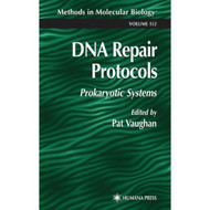 DNA Repair Protocols: Prokaryotic Systems Methods In Molecular Biology - EE677032