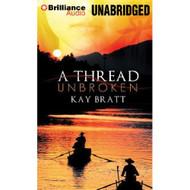 A Thread Unbroken By Bratt Kay Wu Nancy Reader On Audiobook CD - EE690458