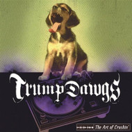 Art Of Crushin By Trump Dawgs On Audio CD Album 2002 - EE691512