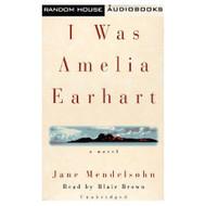 I Was Amelia Earhart By Jane Mendelsohn On Audio Cassette - EE693223