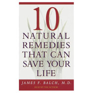 Ten Natural Remedies That Can Save Your Life By Balch James Balch - EE693277