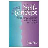 Shaping Self-Concept: Encouraging Kids To Take Risks And Learn By Jim - EE693760