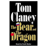 The Bear And The Dragon By Clancy Tom Muller Frank Reader On Audio - EE693836